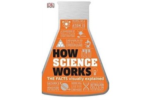 How science works - Editura Dorling Kindersley