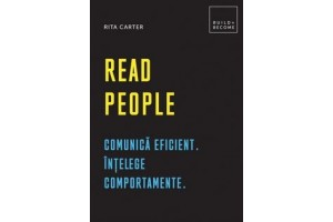 Read People. Comunica eficient, intelege comportamente - Rita Carter - Editura Didactica Publishing House
