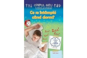 Ce se intampla cand dorm? Corpul meu in interior si in exterior! - Ruth Owen - Editura Roxel Cart