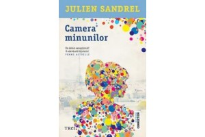 Camera minunilor - Julien Sandrel - Editura Trei