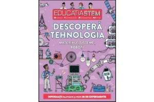 Educatia STEM. Descopera tehnologia. Materiale, sisteme, roboti