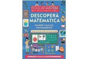 Educatia STEM. Descopera matematica. Numere, calcule, rationamente
