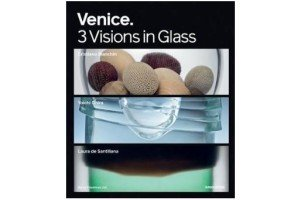 Venice: 3 Visions in Glass