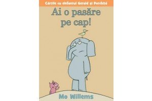 Ai o pasare pe cap! - Mo Willems - Editura Art