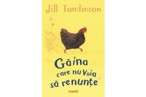 Gaina care nu voia sa renunte / The hen who wouldn't give up