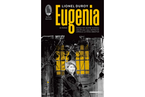 Eugenia - Lionel Duroy - Editura Humanitas Fiction