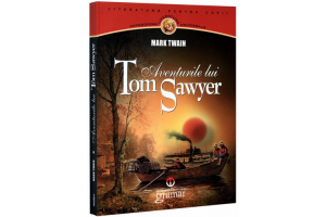 Aventurile lui Tom Sawyer - Mark Twain - Editura Gramar