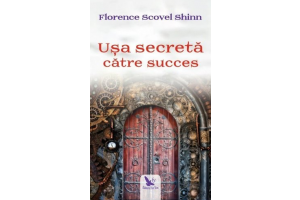Usa secreta catre succes - Florence Scovel Shinn - Editura For You