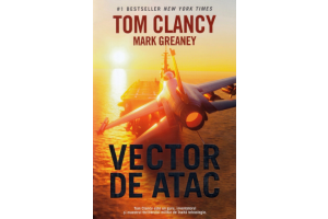 Vector de atac - Mark Greaney, Tom Clancy - Editura Rao