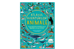 Atlasul aventurilor. Animale - Rachel Williams, Emily Hawkins - Editura Litera