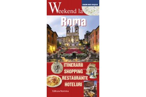 Weekend la Roma – Ghid turistic