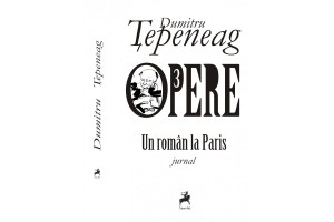Opere 3: Un roman la Paris. Jurnal