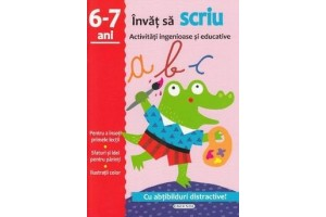 Invat sa scriu. Activitati ingenioase si educative. 6-7 ani - Editura Girasol