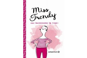 Miss Trendy. Ai incredere in tine!