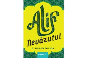 Alif nevazutul - G. Willow Wilso - Editura Art