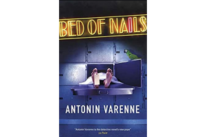 Bed of Nails - Antonin Varenne - Editura MacLehose