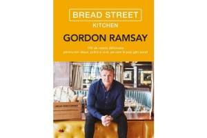 Bread Street Kitchen - Gordon Ramsay - Editura Litera