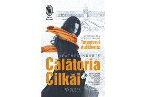 Calatoria Cilkai - Heather Morris - Editura Humanitas