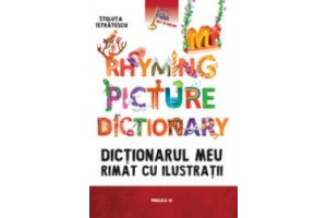 My rhyming picture dictionary/Dictionarul meu rimat