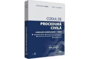 Codul de procedura civila. Legislatie consolidata si index - februarie 2018