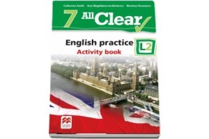 All Clear! English practice L2 - Activity book - clasa a VII-a