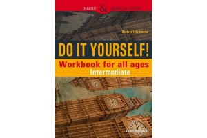 Do It Yourself! Workbook for all ages. Intermediate - Steluta Istratescu - Editura Paralela 45