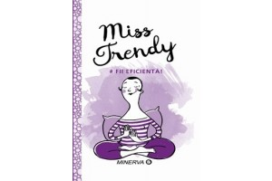 Miss Trendy. Fii eficienta!
