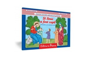 Si Iisus a fost Copil – Material didactic
