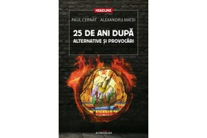 25 de ani dupa. Alternative si provocari
