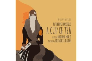 A cup of tea (Audiobook) - Katherine Mansfield - Editura Humanitas Multimedia