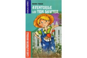Aventurile lui Tom Sawyer - Mark Twain - Editura Astro