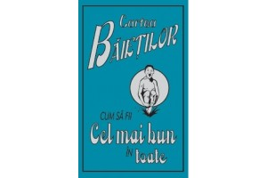 Cartea baietilor Vol 1. Cum sa fii cel mai bun in toate - Dominique Enright, Guy MacDonald - Editura Corint Junior