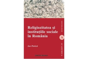 Religiozitatea si institutiile sociale in Romania