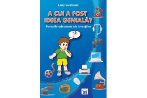 A cui a fost ideea geniala? - Larry Verstraete - Editura Didactica Publishing House