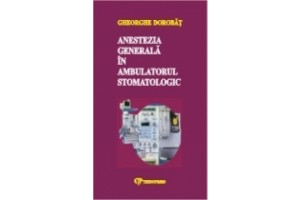 Anestezia generala in ambulatorul stomatologic