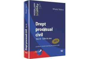 Drept procesual civil. Vol.III - Caile de atac (conform noului Codde procedura civila)