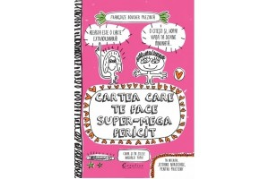 Cartea care te face super-mega fericit - Francoize Boucher - Editura Didactica Publishing House