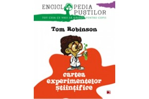 Cartea experimentelor stiintifice - Tom Robinson - Editura Paralela 45