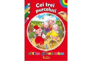 Cei trei purcelusi. Citim si coloram - Editura Eduard