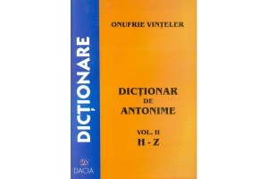 Dictionar de antonime, vol.II (H-Z)