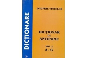 Dictionar de antonime, vol.I (A-G)