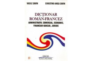 Dictionar roman-francez - administrativ, comercial, economic, financiar-bancar, juridic