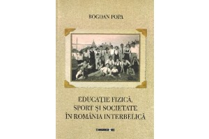 Educatia fizica, sport si societate in Romania Interbelica
