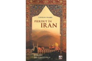 Pierdut in Iran. Jurnal de calatorie