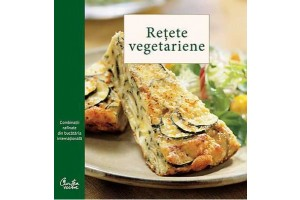 Retete vegetariene. Combinatii rafinate din bucataria internationala