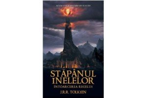 Intoarcerea Regelui. Stapanul Inelelor Vol. 3 / The Lord of the Rings: The Return of the King