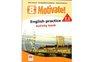 Motivate! English practice L1 - Activity book - clasa a VIII-a