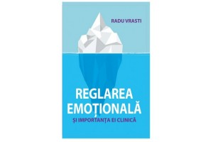 Reglarea emotionala si importanta ei clinica