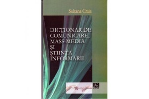 Dictionar de comunicare, mass-media si stiinta informarii