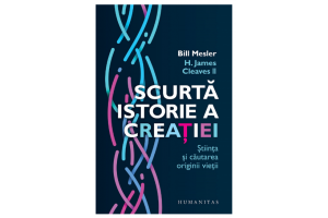 Scurta istorie a creatiei - Bill Mesler, H. James Cleaves II - Editura Humanitas